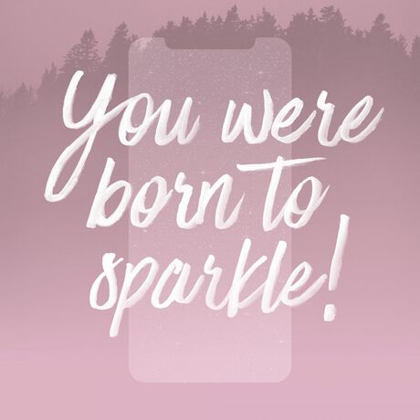you were born to sparkle with your glitter glass